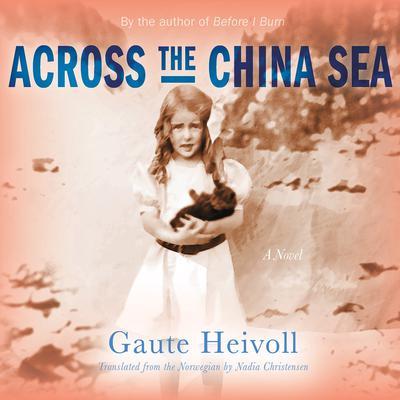 Across the China Sea: A Novel Audiobook, by Gaute Heivoll