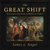 The Great Shift: Encountering God in Biblical Times Audiobook, by James L. Kugel