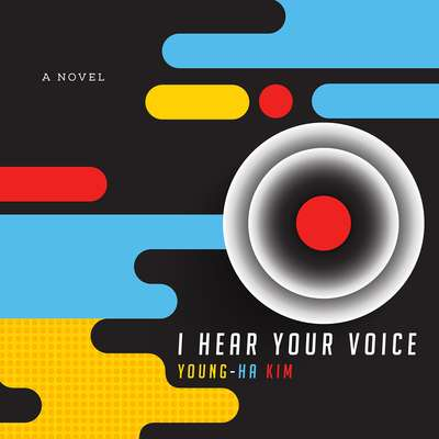 I Hear Your Voice Audiobook, by Young-ha Kim