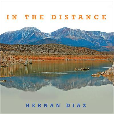 In the Distance Audiobook, by Hernan Diaz
