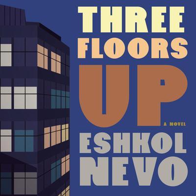 Three Floors Up Audiobook, by Eshkol Nevo
