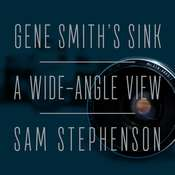 Gene Smiths Sink: A Wide-Angle View Audiobook, by Sam Stephenson