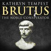 Brutus: The Noble Conspirator Audiobook, by Kathryn Tempest