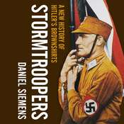 Stormtroopers: A New History of Hitlers Brownshirts Audiobook, by Daniel Siemens