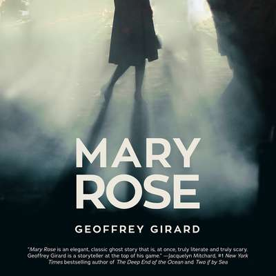 Mary Rose Audiobook, by Geoffrey Girard