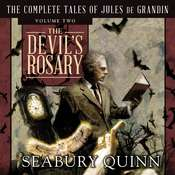 The Devils Rosary: The Complete Tales of Jules de Grandin, Volume Two Audiobook, by Seabury Quinn