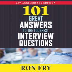 101 Great Answers to the Toughest Interview Questions Audiobook, by Ron Fry