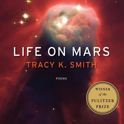 Life on Mars: Poems Audiobook, by Tracy K. Smith