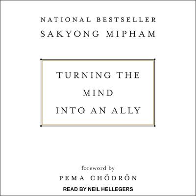 Turning the Mind Into an Ally Audiobook, by Sakyong Mipham