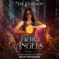 Fierce Angels: A Reverse Harem Paranormal Romance Audiobook, by May Dawson