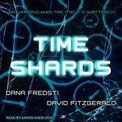 Time Shards Audiobook, by David Fitzgerald, Dana Fredsti
