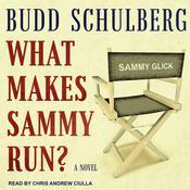 What Makes Sammy Run?: A Novel Audiobook, by Budd Schulberg