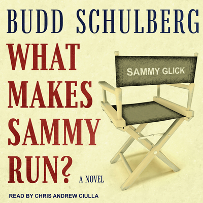 What Makes Sammy Run?: A Novel Audiobook, by Budd Schulberg