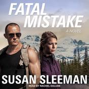 Fatal Mistake: A Novel Audiobook, by Susan Sleeman