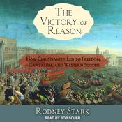 The Victory of Reason: How Christianity Led to Freedom, Capitalism, and Western Success Audiobook, by Rodney Stark