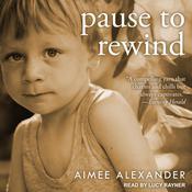 Pause to Rewind Audiobook, by Aimee Alexander