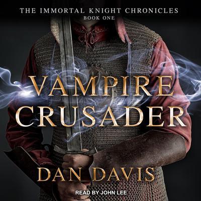 Vampire Crusader Audiobook, by Dan Davis