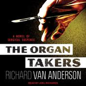 The Organ Takers: A Novel of Surgical Suspense Audiobook, by Richard Van Anderson