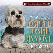 The Case of the Dapper Dandie Dinmont Audiobook, by B.R. Snow|