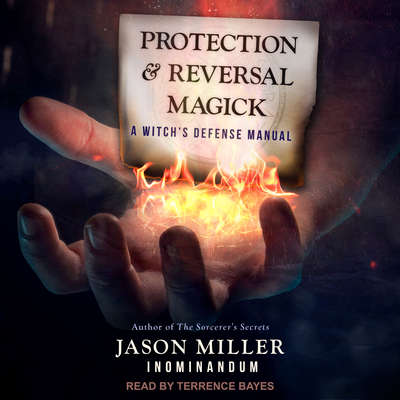 Protection and Reversal Magick: A Witch's Defense Manual Audiobook, by Jason Miller