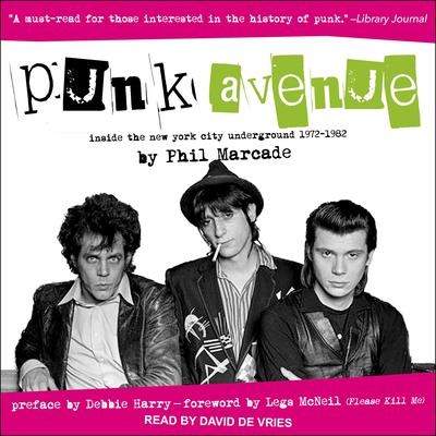 Punk Avenue: Inside the New York City Underground, 1972-1982 Audiobook, by Phil Marcade