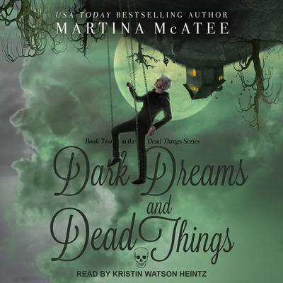 Dark Dreams and Dead Things Audiobook, by Martina McAtee