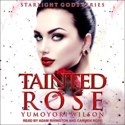Tainted Rose Audiobook, by Yumoyori Wilson
