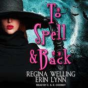 To Spell & Back: A Lexi Balefire Matchmaking Witch Mystery Audiobook, by Erin Lynn, ReGina Welling