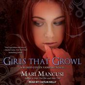 Girls that Growl: A Blood Coven Vampire Novel Audiobook, by Mari Mancusi