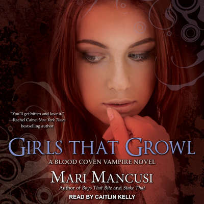 Girls that Growl: A Blood Coven Vampire Novel Audiobook, by Mari Mancusi
