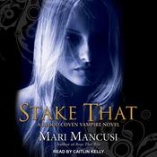 Stake That: A Blood Coven Vampire Novel Audiobook, by Mari Mancusi