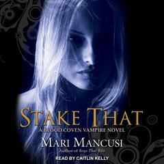 Stake That: A Blood Coven Vampire Novel Audiobook, by Mari Mancusi