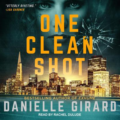 One Clean Shot Audiobook, by Danielle Girard