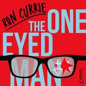 The One-Eyed Man Audiobook, by Ron Currie
