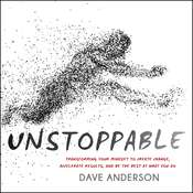 Unstoppable: Transforming Your Mindset to Create Change, Accelerate Results, and Be the Best at What You Do Audiobook, by Dave Anderson