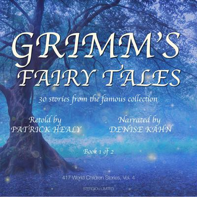 Grimms Fairy Tales - Book 1 of 2 Audiobook, by Patrick Healy
