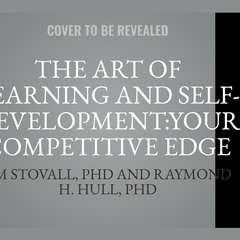 The Art of Learning and Self-Development:Your Competitive Edge Audiobook, by Jim Stovall, Raymond H. Hull, PhD