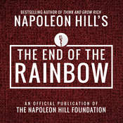 The End of the Rainbow:An Official Publication of the Napoleon Hill Foundation Audiobook, by Napoleon Hill