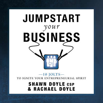 Jumpstart Your Business:10 Jolts to Ignite Your Entrepreneurial Spirit Audiobook, by Rachael Doyle
