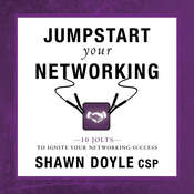 Jumpstart Your Networking:10 Jolts to Ignite Your Networking Success Audiobook, by Shawn Doyle CSP