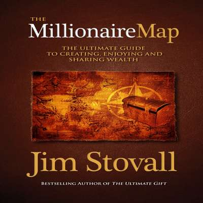 The Millionaire Map:The Ultimate Guide to Creating, Enjoying and Sharing Wealth Audiobook, by Jim Stovall