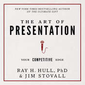 The Art of Presentation:Your Competitive Edge Audiobook, by Jim Stovall, Raymond H. Hull