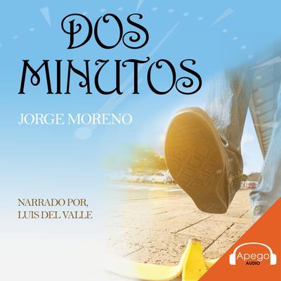 Dos Minutos Audiobook, by Jorge Moreno
