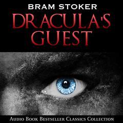 Dracula's Guest Audiobook, by Bram Stoker