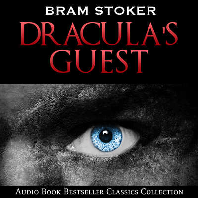 Dracula's Guest Audiobook, by