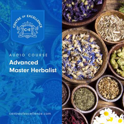 Advanced Master Herbalist Audiobook, by Centre of Excellence