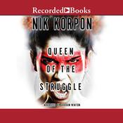 Queen of the Struggle Audiobook, by Nik Korpon|