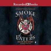 Smoke Eaters Audiobook, by Sean Grigsby 