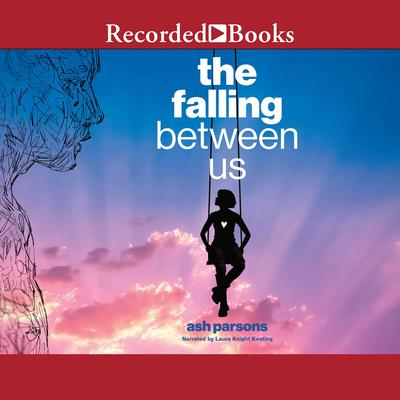 The Falling Between Us Audiobook, by Ash Parsons