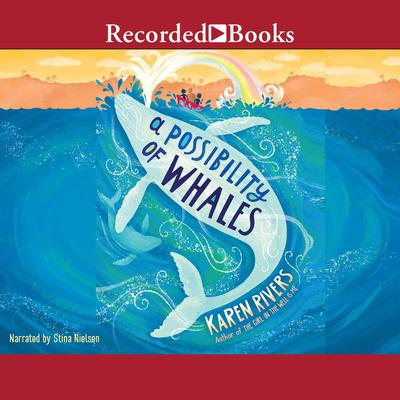 A Possibility of Whales Audiobook, by Karen Rivers